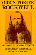 Orrin Porter Rockwell - Man of God, Son of Thunder, Schindler, Harold