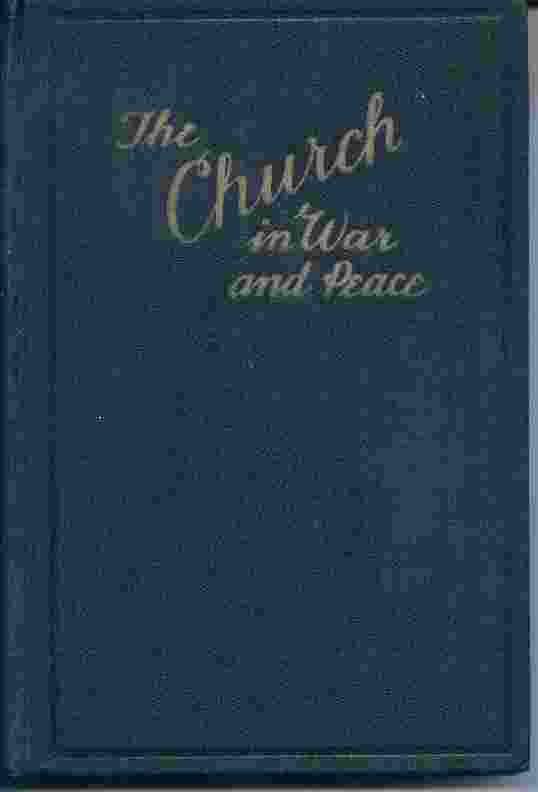 THE CHURCH IN WAR AND PEACE, Richards, Stephen L