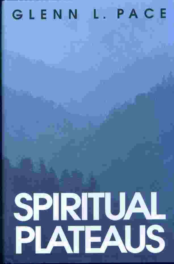 SPIRITUAL PLATEAUS, Pace, Glenn L.