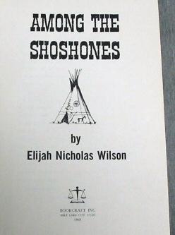 AMONG THE SHOSHONES, Wilson, Elijah Nicholas
