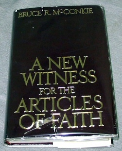 A NEW WITNESS FOR THE ARTICLES OF FAITH, McConkie, Bruce R.