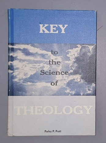 KEY TO THE SCIENCE OF THEOLOGY, Pratt, Parley P.