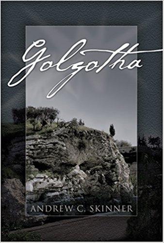 GOLGOTHA, Skinner, Andrew C.