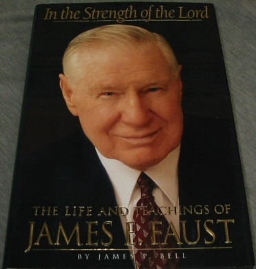 In the Strength of the Lord - The Life and Teachings of James E. Faust, Bell, James P.