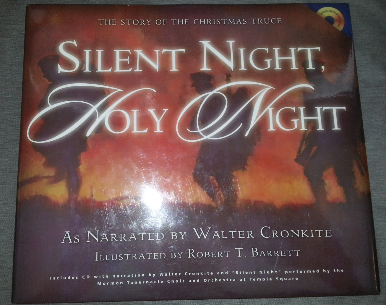SILENT NIGHT, HOLY NIGHT -  The Story of the Christmas Truce, Wunderli, Stephen And Warner, David And Wilberg, Mack; Barrett, Robert T. And Cronkite, Walter And C