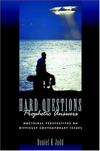 HARD QUESTIONS, PROPHETIC ANSWERS, Judd, Daniel K.