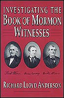 INVESTIGATING THE BOOK OF MORMON WITNESSES, Anderson, Richard L.