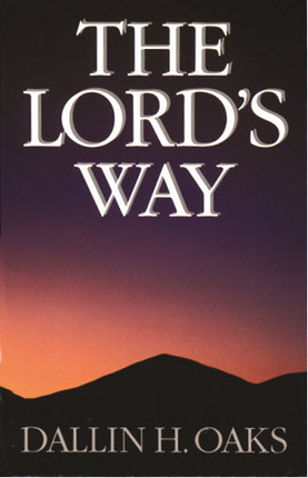 THE LORD'S WAY, Oaks, Dallin H.