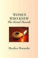 Women Who Knew the Mortal Messiah, Horrocks, Heather