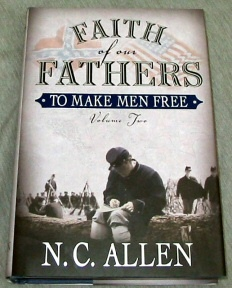 FAITH OF OUR FATHERS - VOL 2 - To Make Men Free, Allen, Nancy Campbell