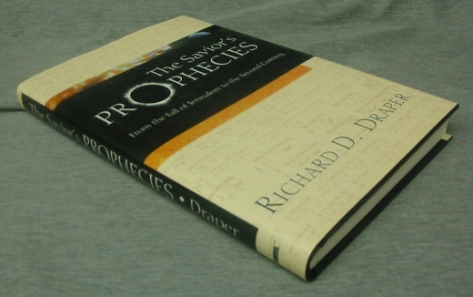 The Savior's Prophecies -  From the Fall of Jerusalem to the Second Coming, Draper, Richard D.