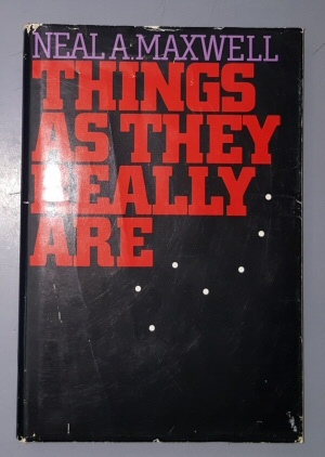THINGS AS THEY REALLY ARE, Maxwell, Neal A