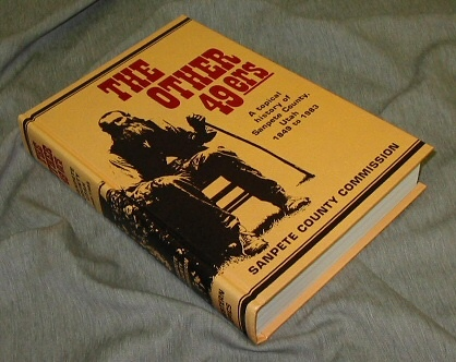 Image for THE OTHER 49ERS - A Topical History of Sanpete County, Utah 1849 to 1983