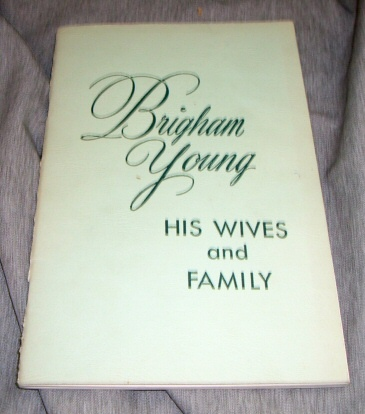 BRIGHAM YOUNG - His Wives and Family, Carter, Kate B.