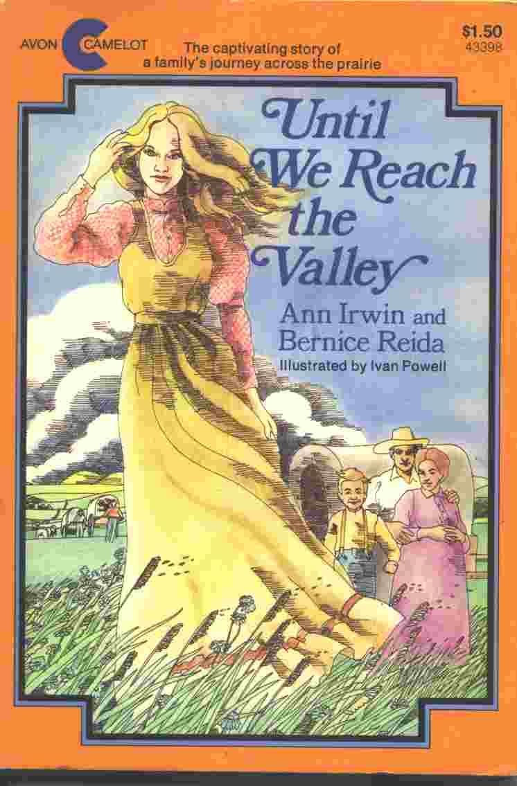UNTIL WE REACH THE VALLEY, Irwin,  Ann & Bernice Reida