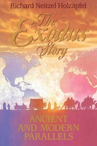 THE EXODUS STORY -   Ancient and modern parallels, Holzapfel, Richard Neitzel