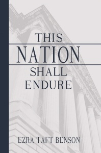 THIS NATION SHALL ENDURE, Benson, Ezra Taft