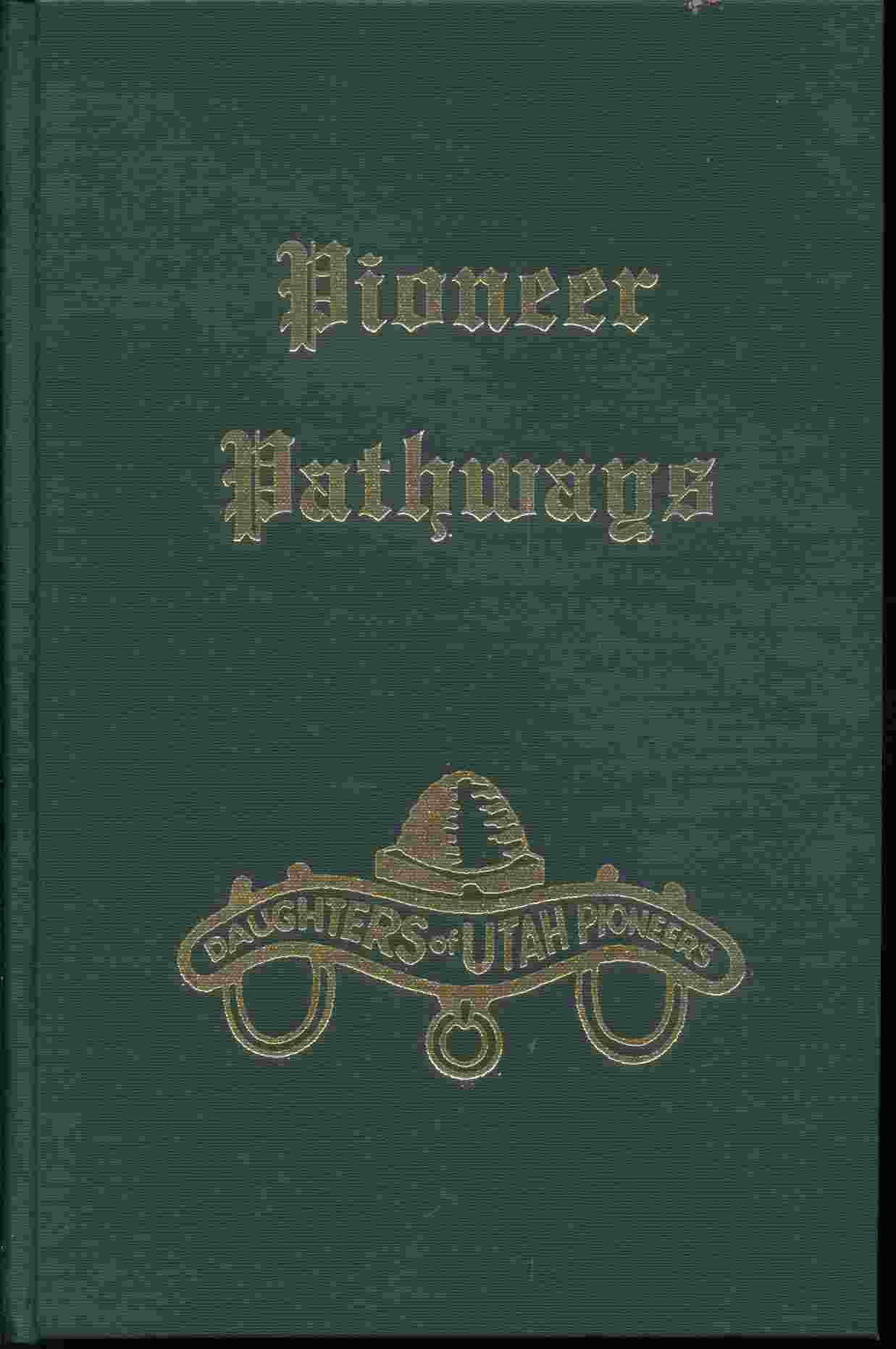 PIONEER PATHWAYS - VOL 2, Daughters Of Utah Pioneers