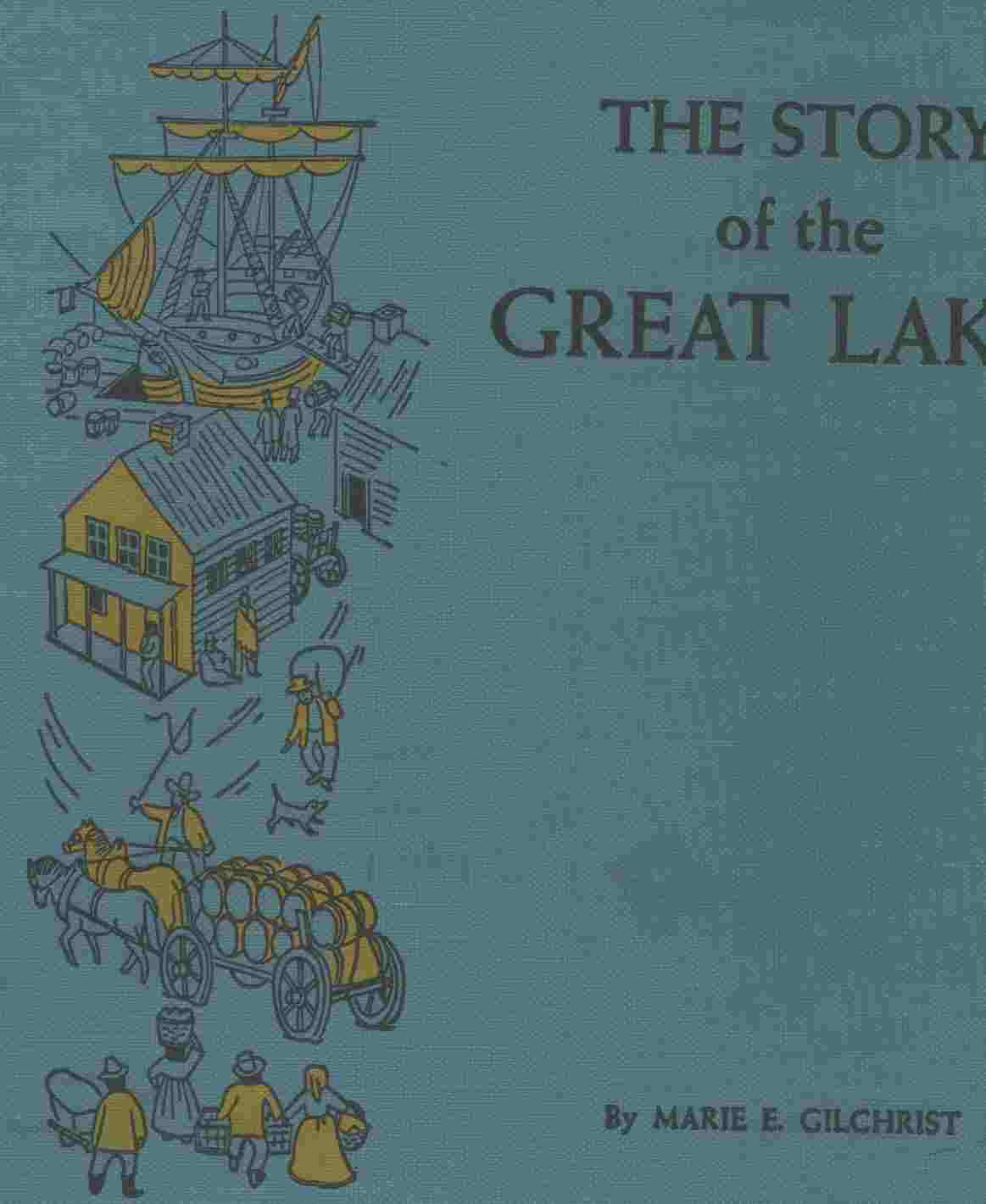 THE STORY OF THE GREAT LAKES, Gilchrist, Marie E.