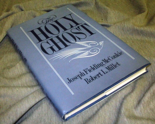 THE HOLY GHOST -, McConkie, Joseph Fielding and Millet, Robert L.