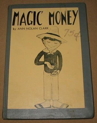 MAGIC MONEY, Clark, Ann Nolan