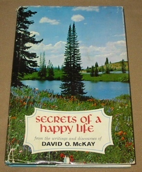 SECRETS OF A HAPPY LIFE, McKay, David O.