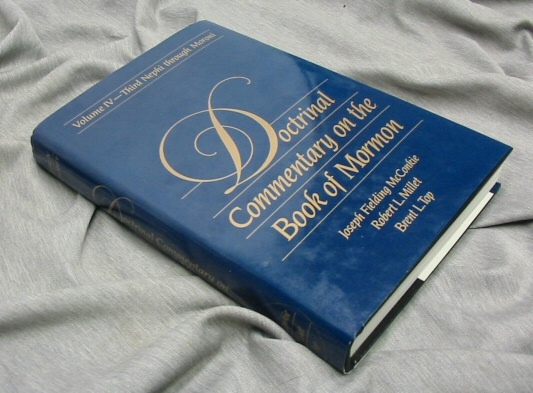 Doctrinal Commentary on the Book of Mormon - Vol 4 - Third Nephi through Moroni, McConkie, Joseph Fielding and Millet, Robert L. and Top, Brent L.