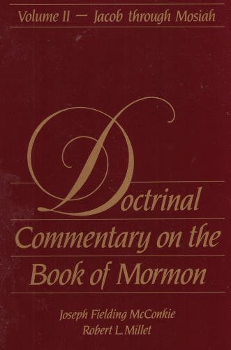 Doctrinal Commentary on the Book of Mormon - Vol 2 -  Jacob through Mosiah, McConkie, Joseph Fielding and Millet, Robert L. and Top, Brent L.