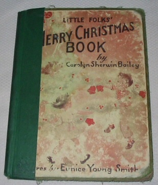 LITTLE FOLKS' MERRY CHRISTMAS BOOK, Bailey, Carolyn Sherwin
