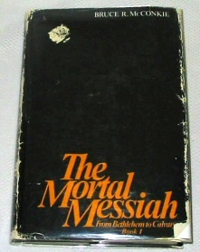 Image for THE MORTAL MESSIAH - VOL 1 -  From Bethlehem to Calvary