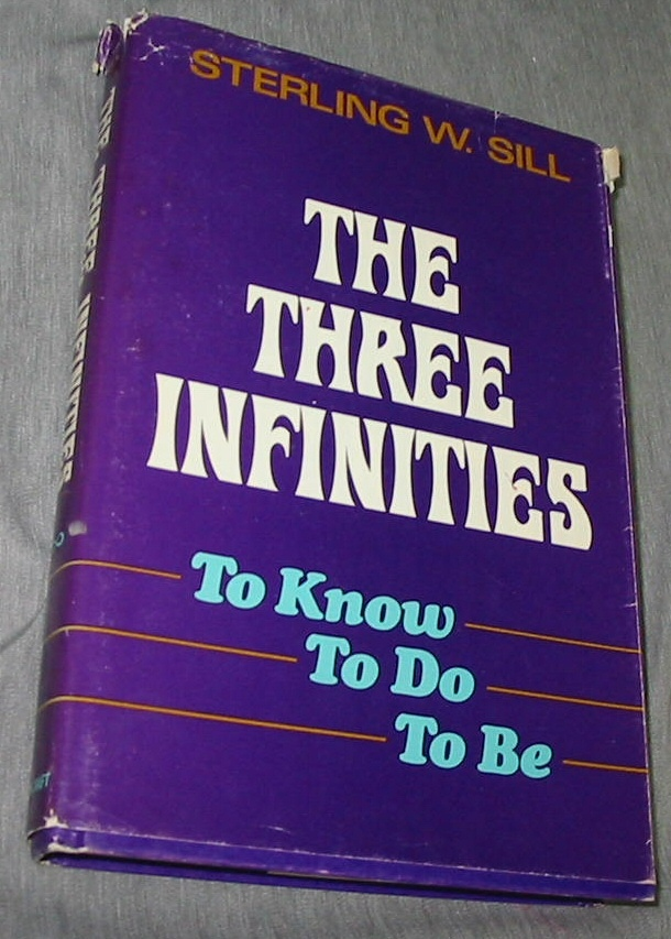 The Three Infinities - To Know, To Do, To Be, Sill, Sterling W