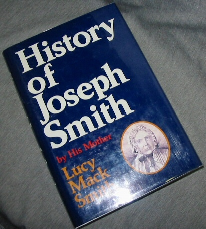 History of Joseph Smith; by His Mother Lucy Mack Smith, Smith, Lucy Mack with Notes by Preston Nibley