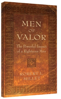 Men of Valor - The Powerful Impact of a Righteous Man, Millet, Robert L.