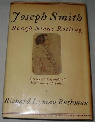 Joseph Smith - Rough Stone Rolling, Bushman, Richard Lyman