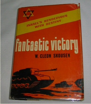 FANTASTIC VICTORY - Israel's Rendezvous with Destiny, Skousen, W Cleon