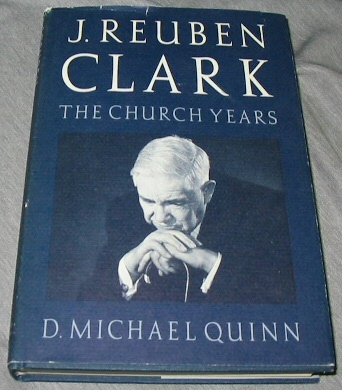 J. REUBEN CLARK - The Church Years - Vol 2, Quinn, D. Michael