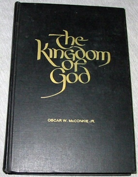 THE KINGDOM OF GOD A Study Course for Priests under 21 and Bearers of the Aaronic Priesthood over 21 Years Old in the Church of Jesus Christ of Latter-Day Saints for 1963, McConkie, Oscar W. , Jr.