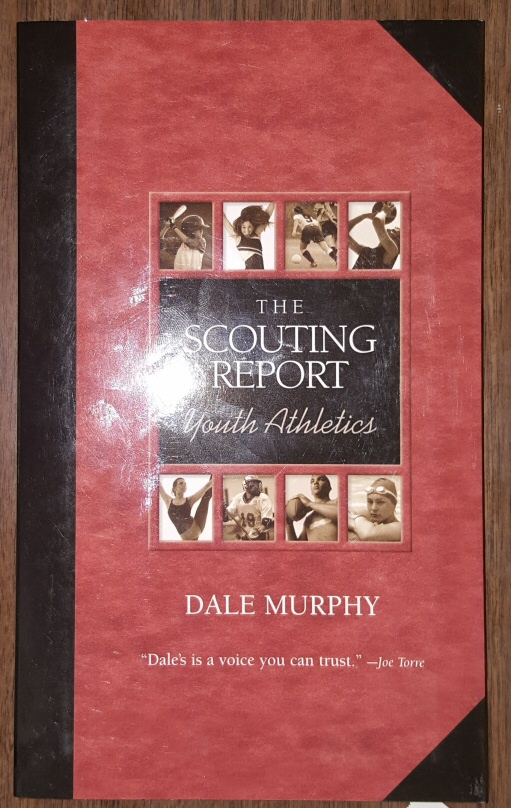 THE SCOUTING REPORT YOUTH ATHLETICS, Murphy, Dale