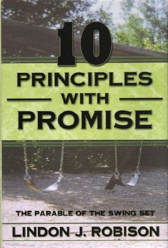 10 Principles with Promise - The Parable of the Swingset, Robison, Lindon J.