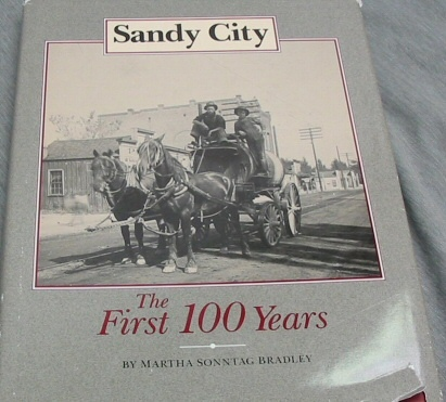 SANDY CITY - The First 100 Years The First 100, Bradley, Martha Sonntag