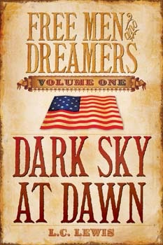 Free Men and Dreamers - Vol. 1 - Dark Sky At Dawn, Lewis, L. C.