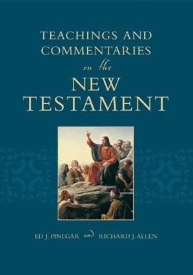 Teachings and Commentaries on the New Testament, Pinegar, Ed J. and Allen, Richard J.
