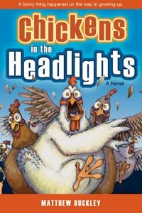 CHICKENS IN THE HEADLIGHTS (AUDIO BOOK), Buckley, Matthew