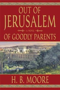 OUT OF JERUSALEM - VOL 1 - (AUDIO BOOK)  Of Goodly Parents, Moore, H. B.