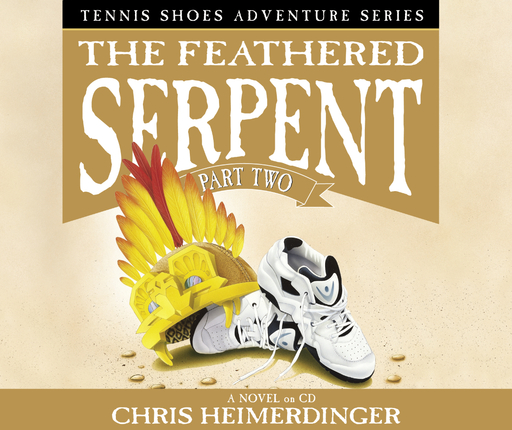 The Feathered Serpent - Vol 4 Part 2 (Audio Book) - Tennis Shoes Tennis Shoes - Vol 4 Part 2 (Audio Book) - the Feathered Serpent, Heimerdinger, Chris