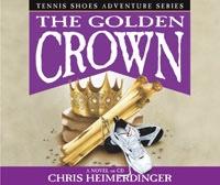 The Golden Crown - Vol 7 (Audio Book) - Tennis Shoes Tennis Shoes - Vol 7 (Audio Book) - the Golden Crown, Heimerdinger, Chris