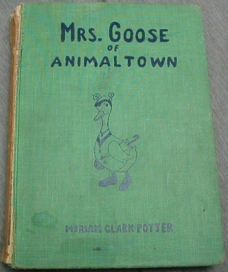 Mrs. Goose of Animaltown, Potter, Miriam Clark