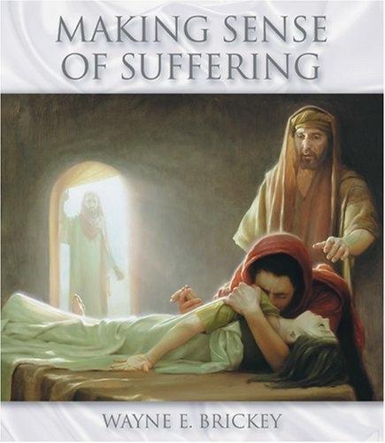 MAKING SENSE OF SUFFERING, Brickey, Wayne E.