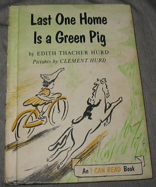 LAST ONE HOME IS A GREEN PIG, Hurd, Edith Thacher