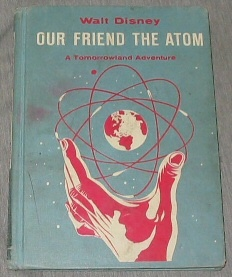 WALT DISNEY OUR FRIEND THE ATOM -  A Tomorrow Land Adventure, Haber, Heinz